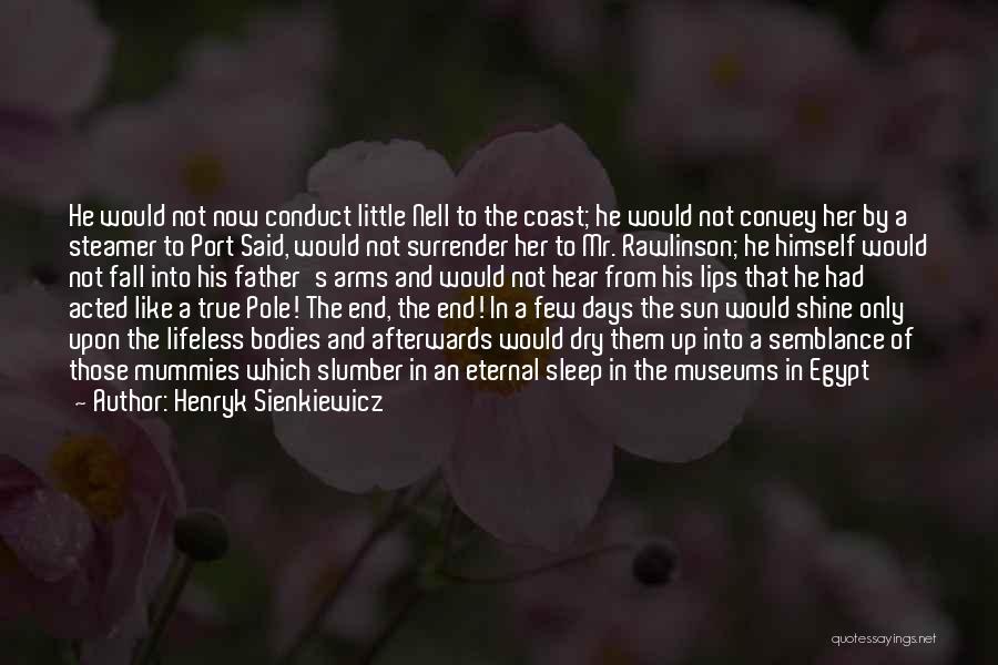 Henryk Sienkiewicz Quotes 1619318