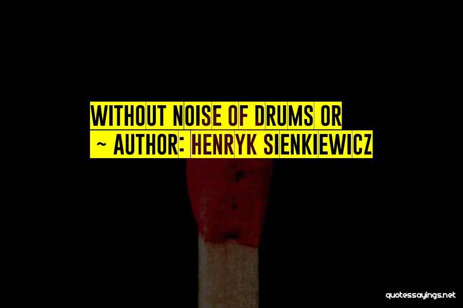 Henryk Sienkiewicz Quotes 1778107