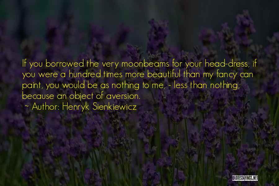 Henryk Sienkiewicz Quotes 1953481
