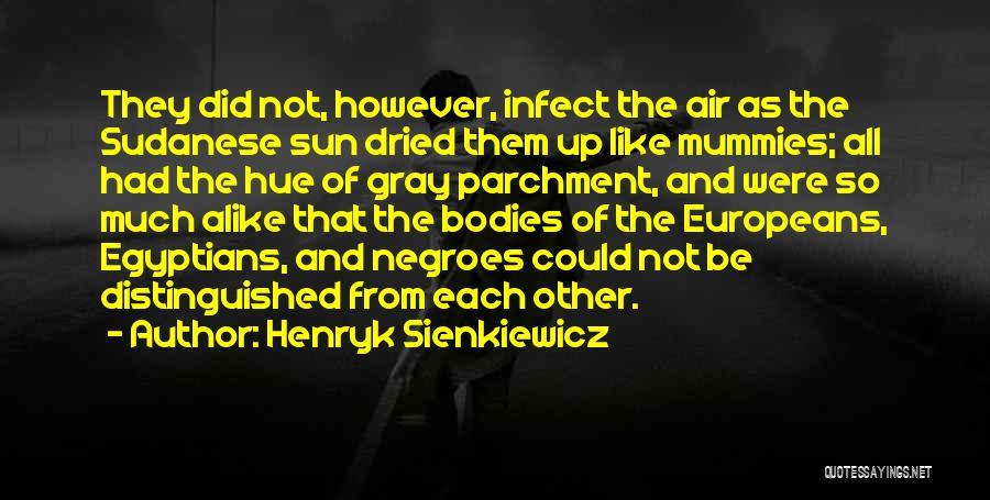 Henryk Sienkiewicz Quotes 308917