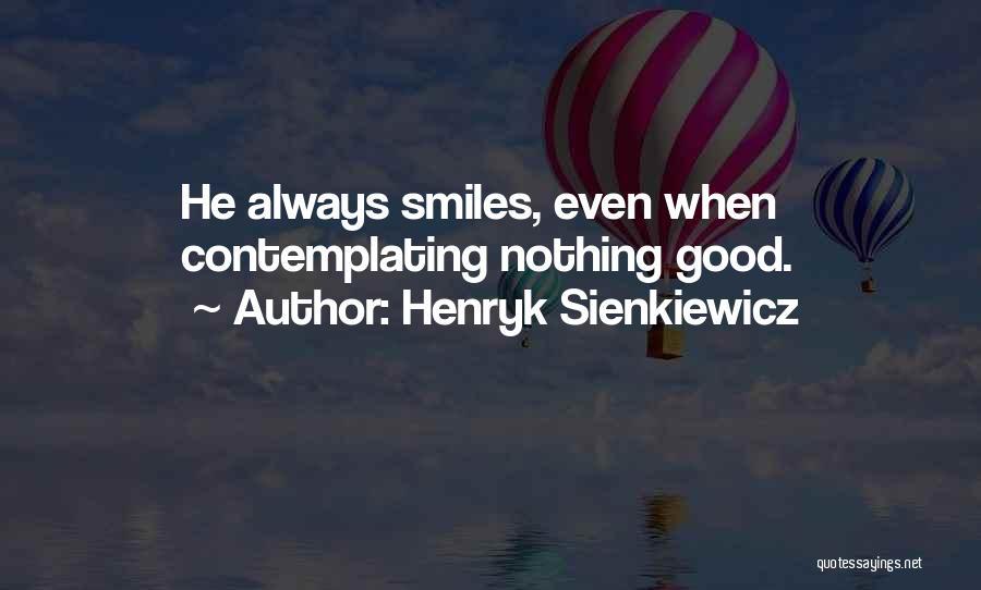 Henryk Sienkiewicz Quotes 506438