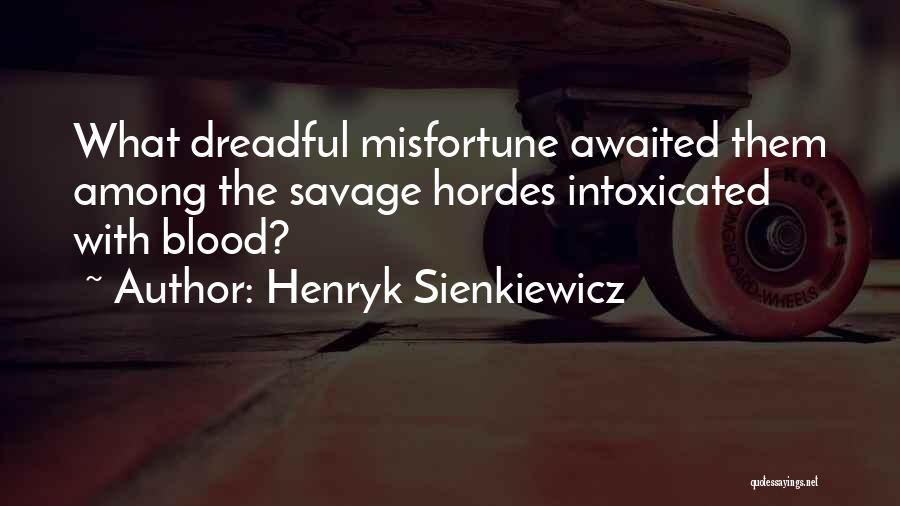 Henryk Sienkiewicz Quotes 955840