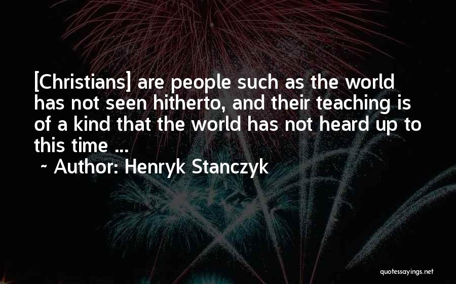 Henryk Stanczyk Quotes 1942210
