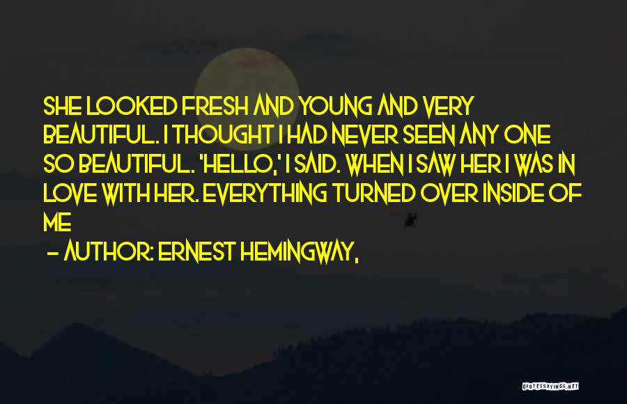 Her Beauty Quotes By Ernest Hemingway,