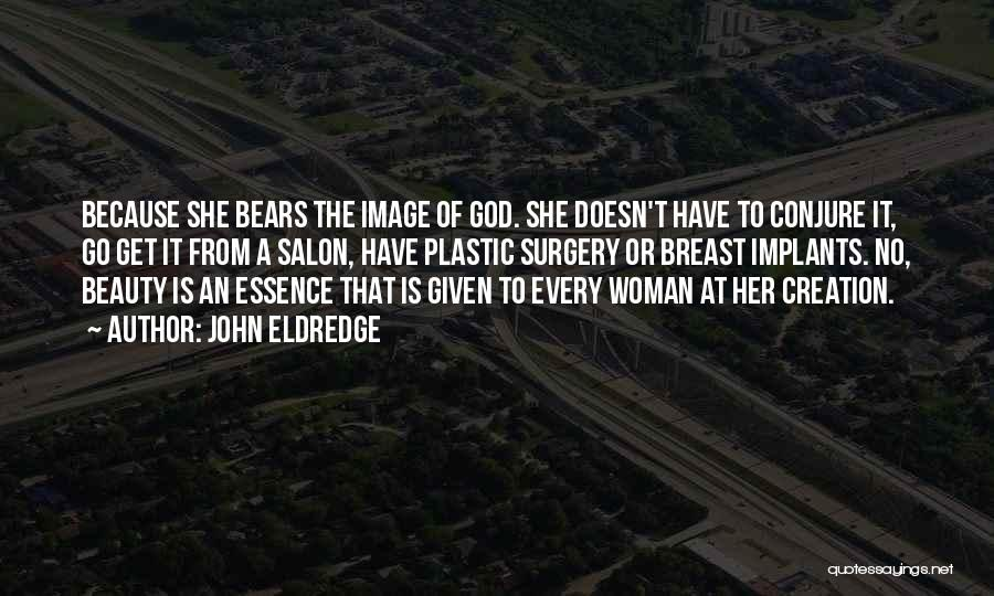Her Beauty Quotes By John Eldredge