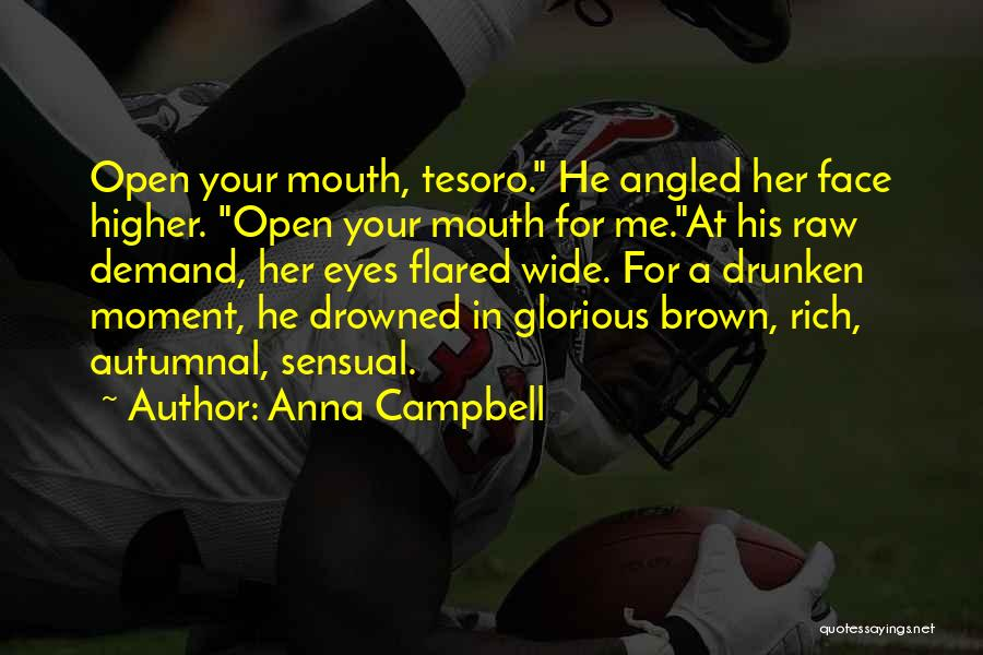 Her Brown Eyes Quotes By Anna Campbell