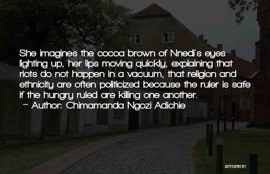Her Brown Eyes Quotes By Chimamanda Ngozi Adichie