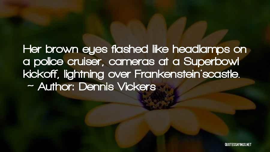 Her Brown Eyes Quotes By Dennis Vickers