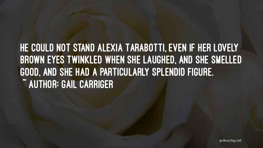 Her Brown Eyes Quotes By Gail Carriger