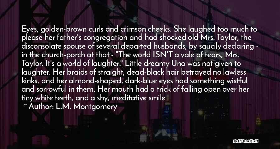Her Brown Eyes Quotes By L.M. Montgomery