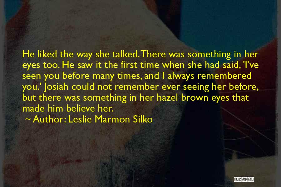 Her Brown Eyes Quotes By Leslie Marmon Silko