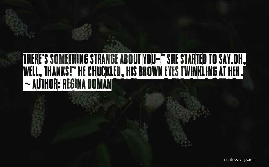 Her Brown Eyes Quotes By Regina Doman