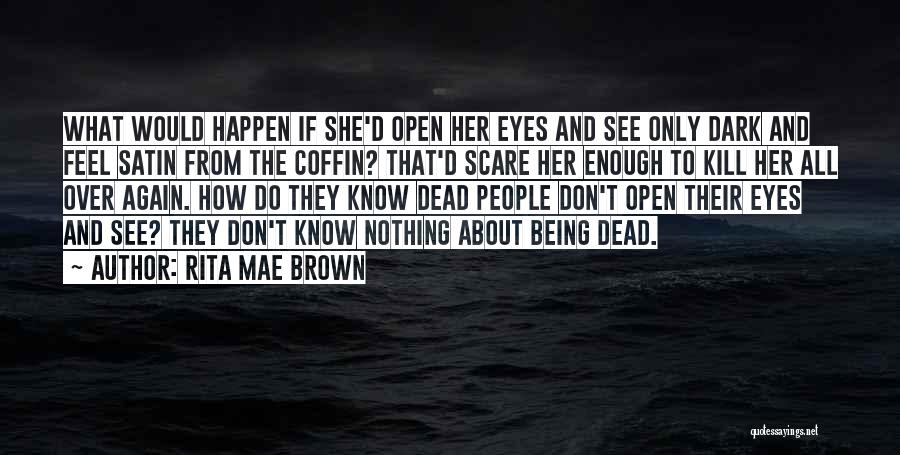 Her Brown Eyes Quotes By Rita Mae Brown