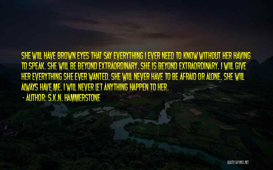 Her Brown Eyes Quotes By S.K.N. Hammerstone