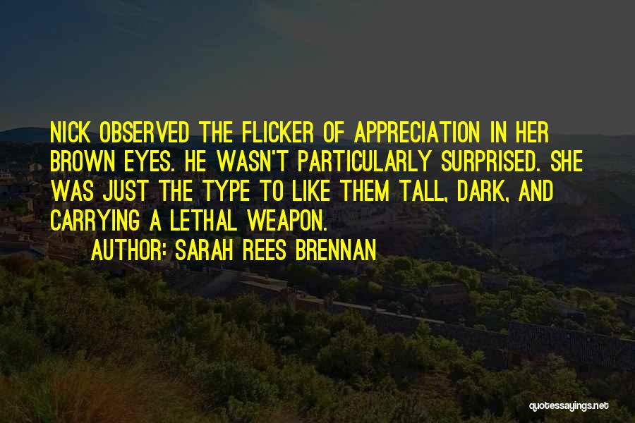 Her Brown Eyes Quotes By Sarah Rees Brennan