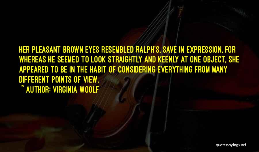 Her Brown Eyes Quotes By Virginia Woolf