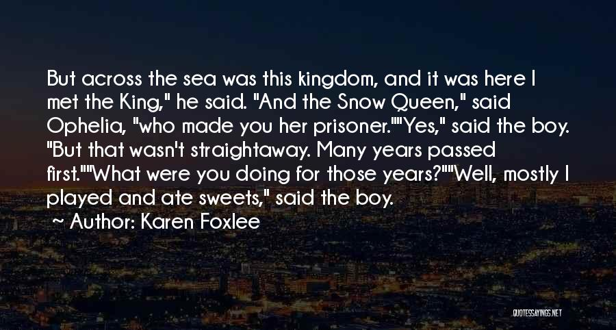 Her King Quotes By Karen Foxlee