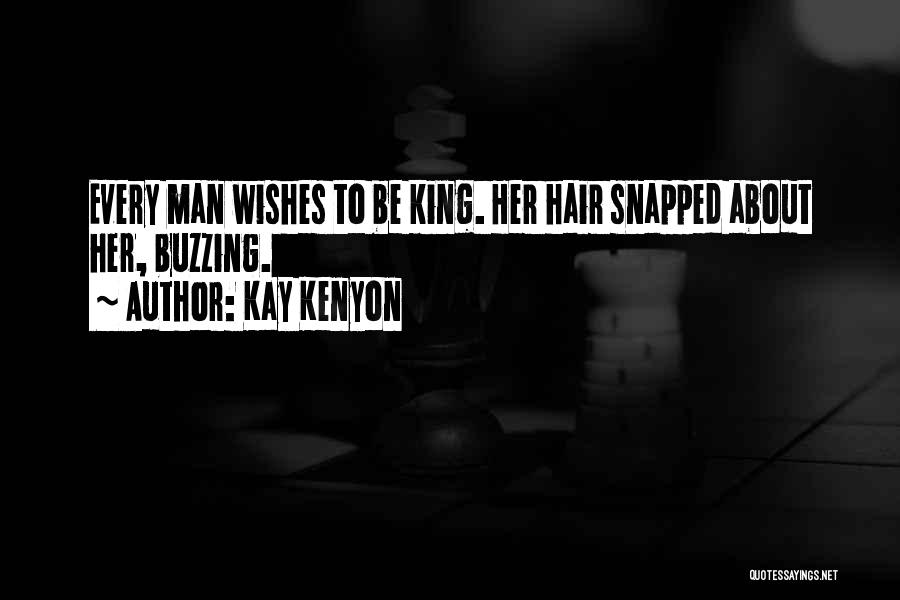Her King Quotes By Kay Kenyon