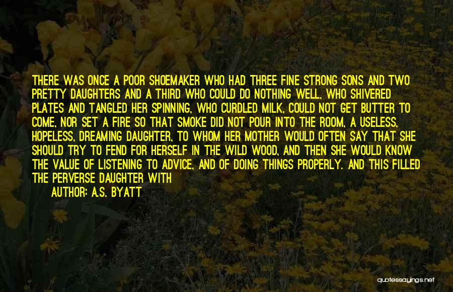 Her To Be Strong Quotes By A.S. Byatt