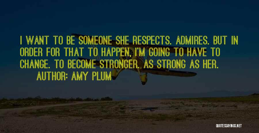 Her To Be Strong Quotes By Amy Plum