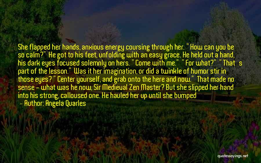 Her To Be Strong Quotes By Angela Quarles