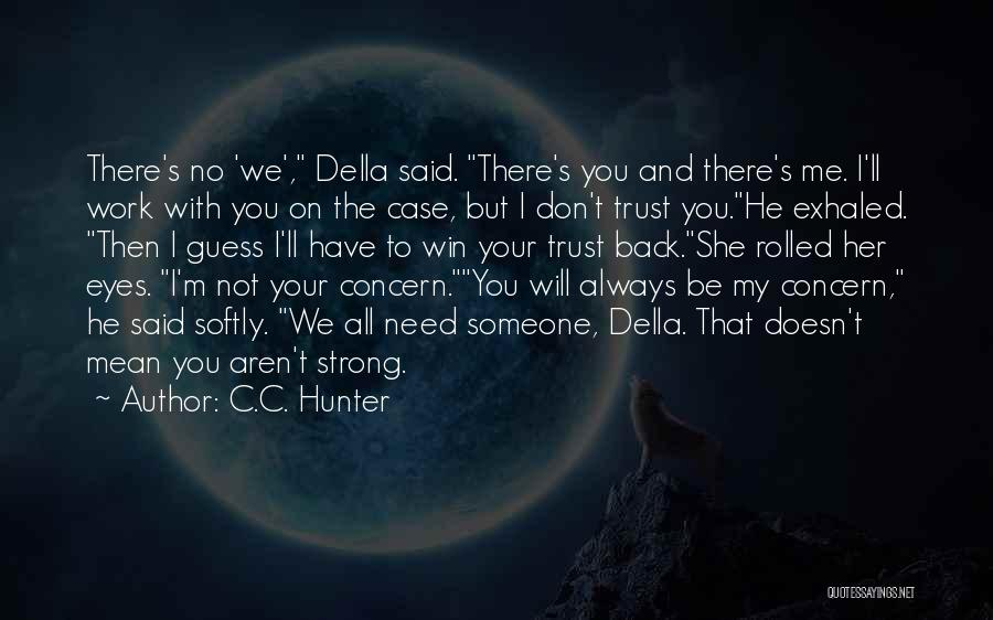 Her To Be Strong Quotes By C.C. Hunter