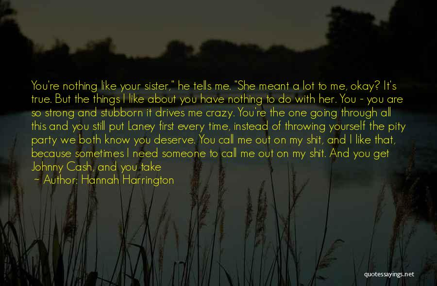 Her To Be Strong Quotes By Hannah Harrington