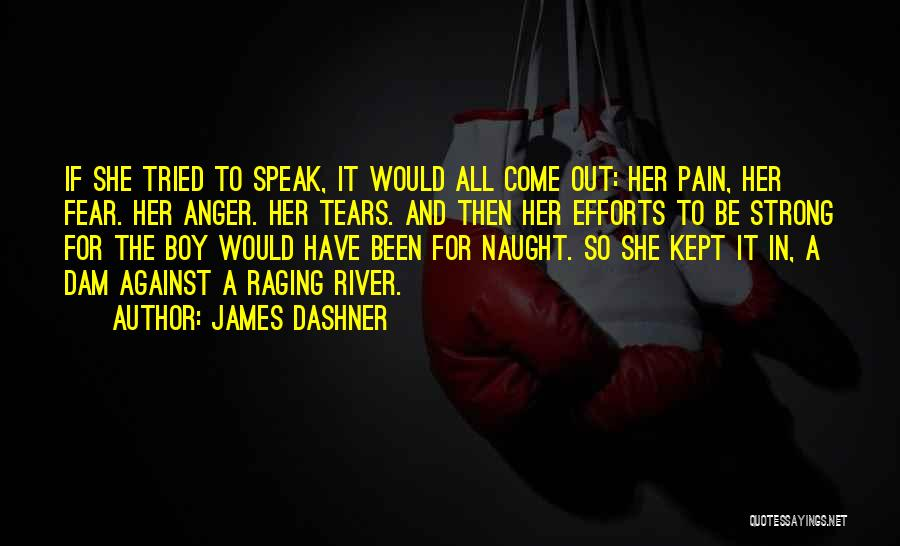 Her To Be Strong Quotes By James Dashner