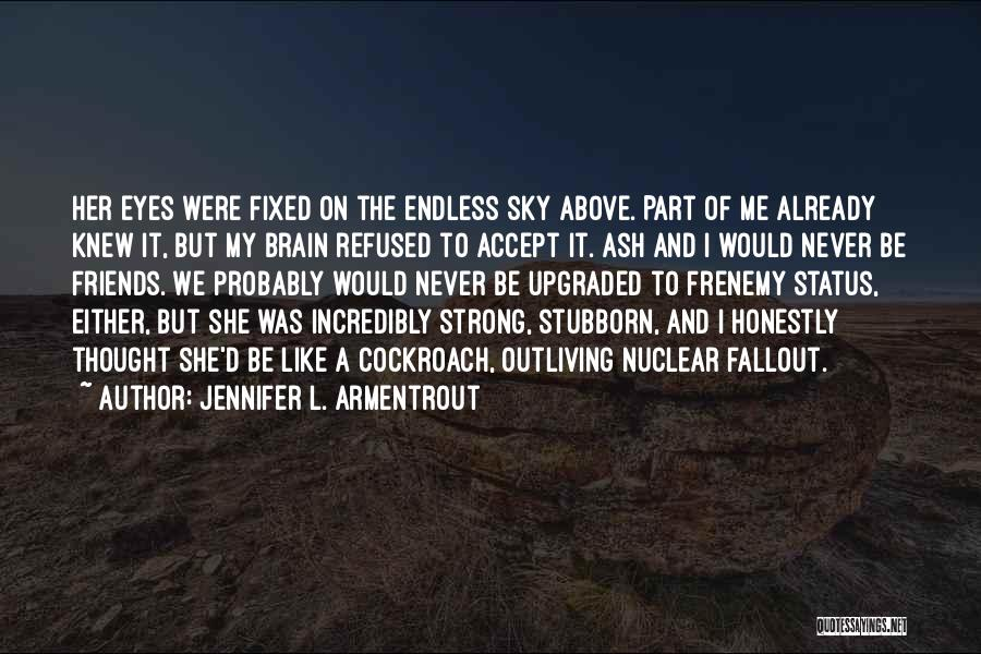 Her To Be Strong Quotes By Jennifer L. Armentrout