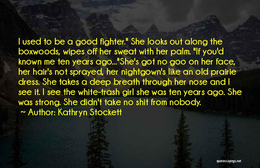 Her To Be Strong Quotes By Kathryn Stockett