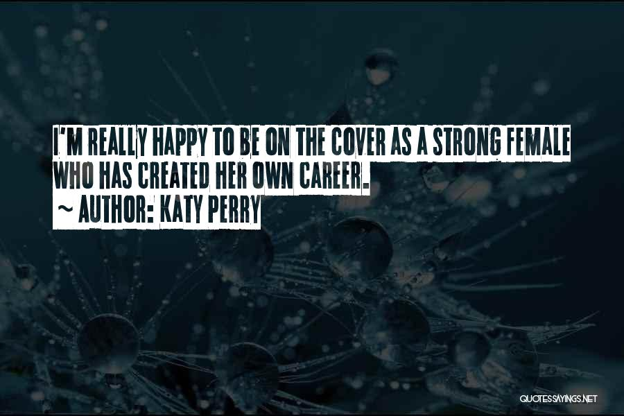 Her To Be Strong Quotes By Katy Perry