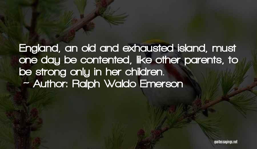 Her To Be Strong Quotes By Ralph Waldo Emerson