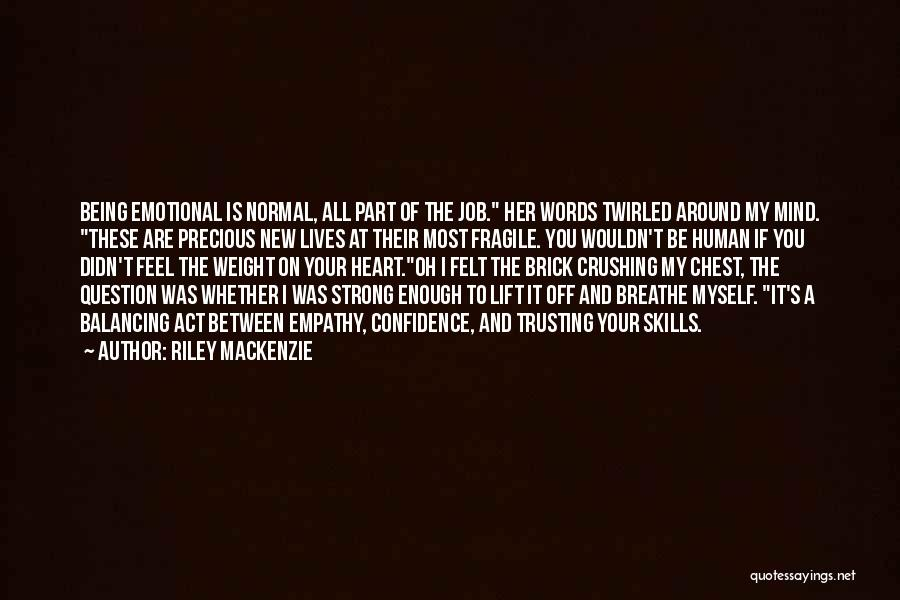 Her To Be Strong Quotes By Riley Mackenzie