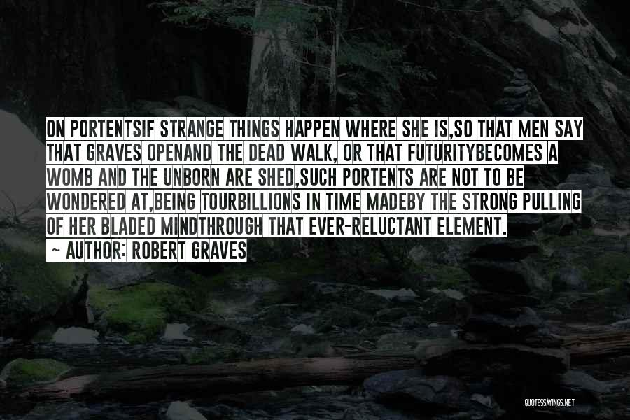 Her To Be Strong Quotes By Robert Graves