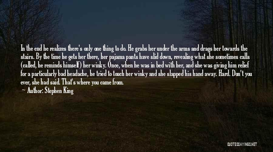 Her When She's Down Quotes By Stephen King