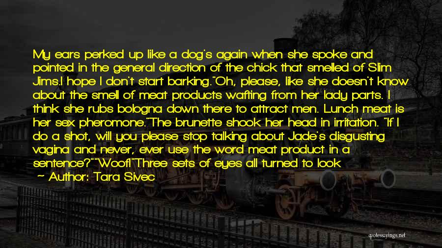 Her When She's Down Quotes By Tara Sivec