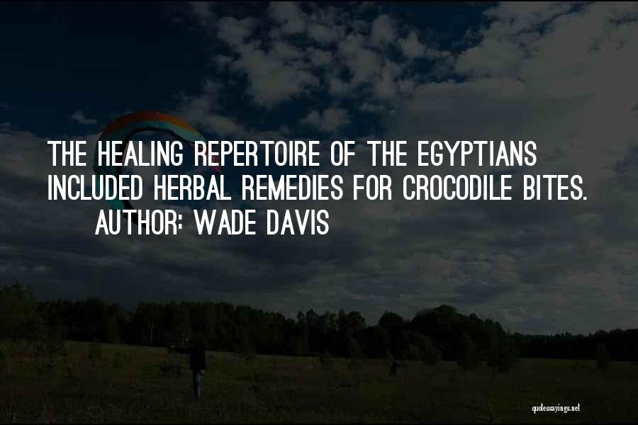 Herbal Remedies Quotes By Wade Davis