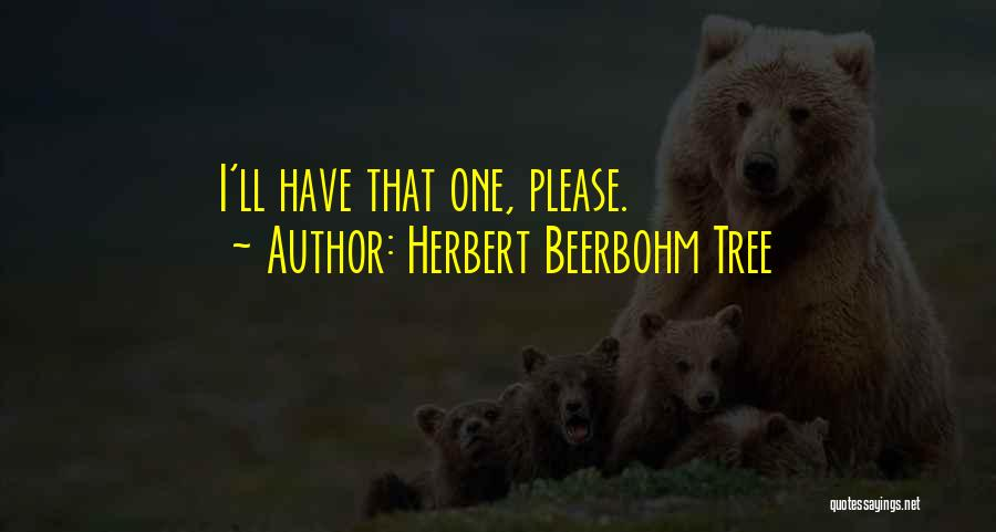 Herbert Beerbohm Tree Quotes 186232