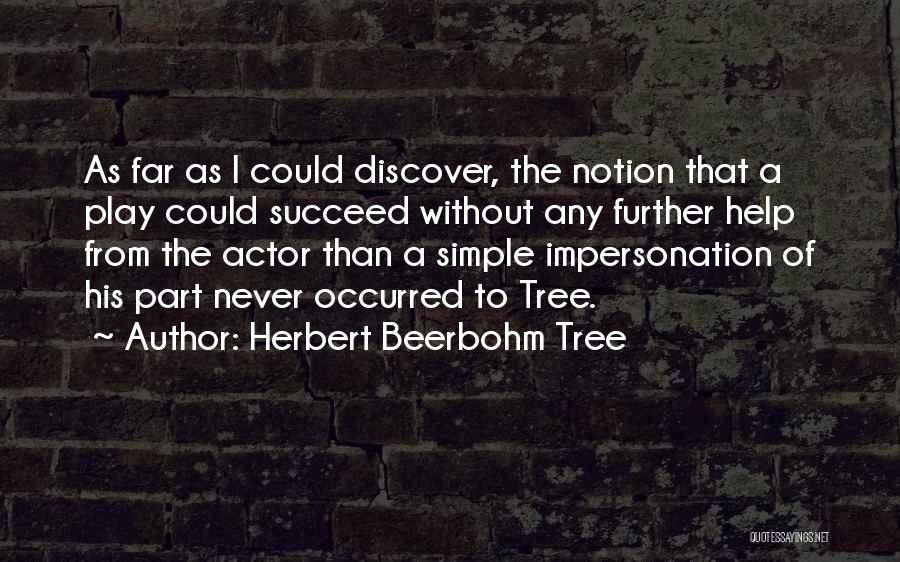 Herbert Beerbohm Tree Quotes 334947