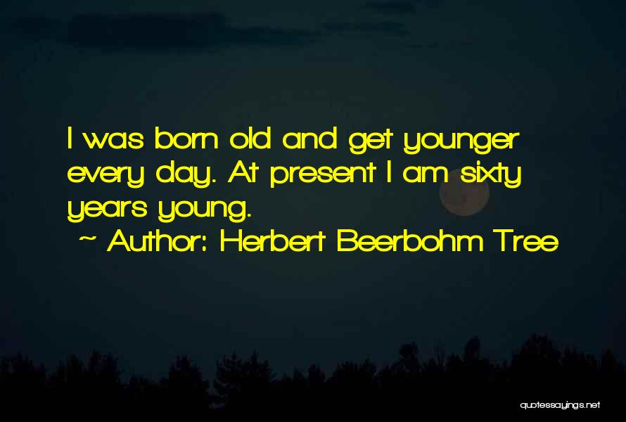 Herbert Beerbohm Tree Quotes 529072