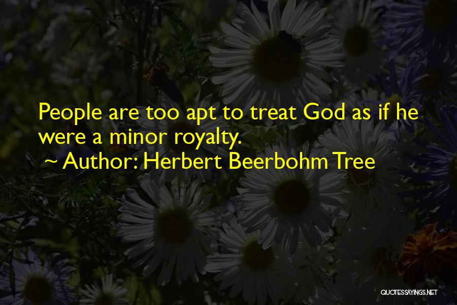 Herbert Beerbohm Tree Quotes 718984
