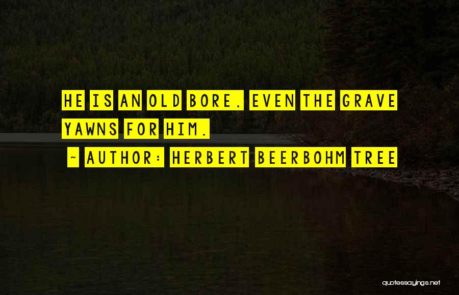 Herbert Beerbohm Tree Quotes 969948