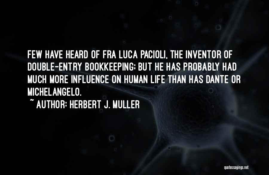 Herbert J. Muller Quotes 1566456