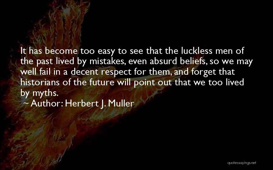 Herbert J. Muller Quotes 1798110