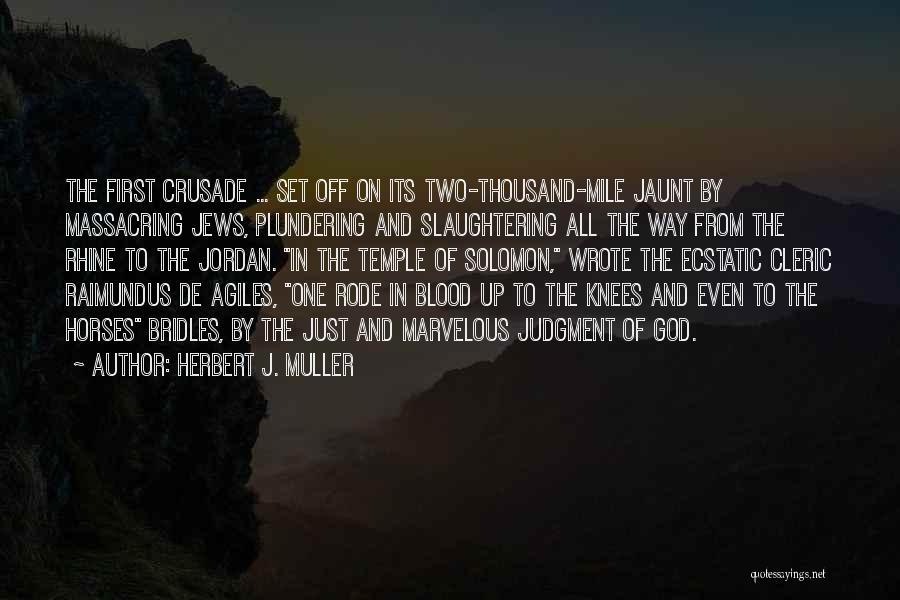 Herbert J. Muller Quotes 508574