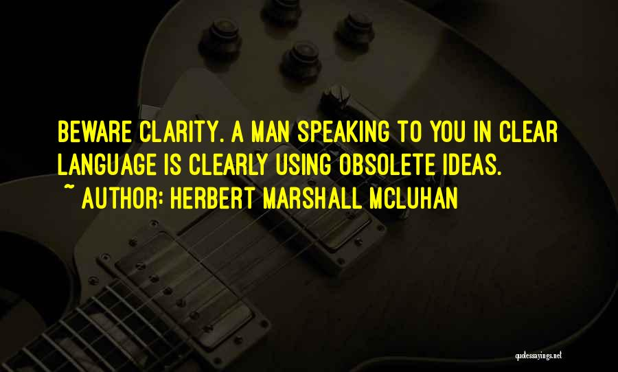 Herbert Marshall Mcluhan Quotes 1536944
