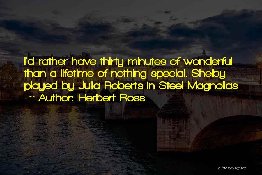 Herbert Ross Quotes 668293