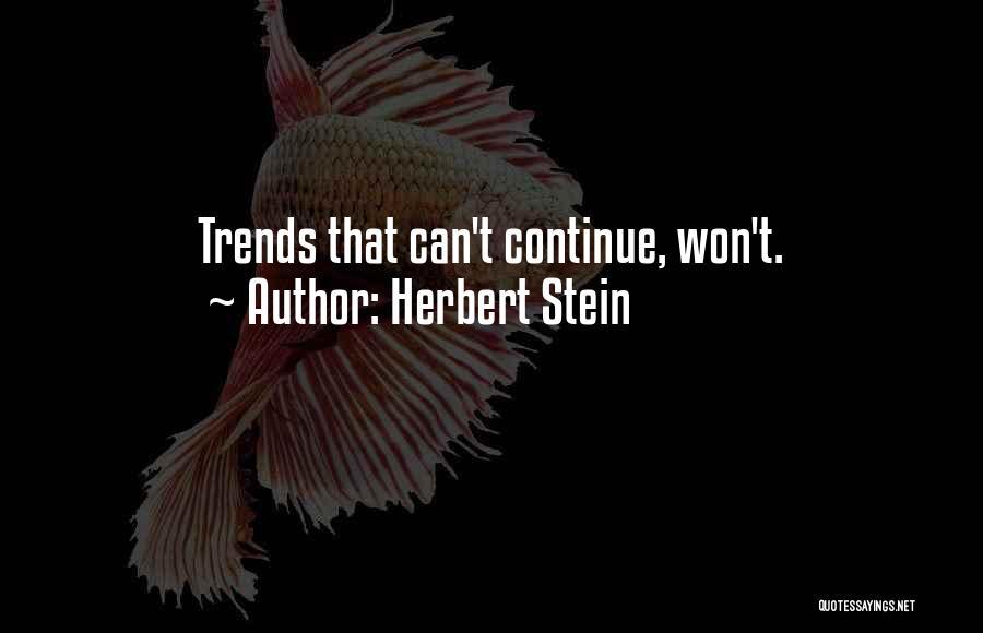 Herbert Stein Quotes 1650203
