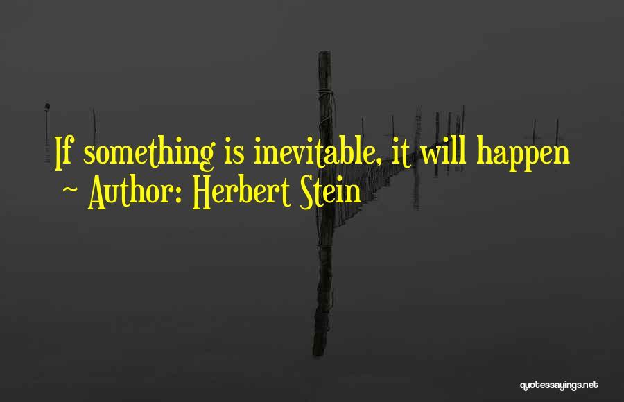 Herbert Stein Quotes 678798
