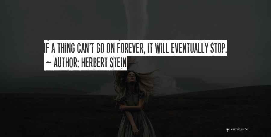 Herbert Stein Quotes 772961